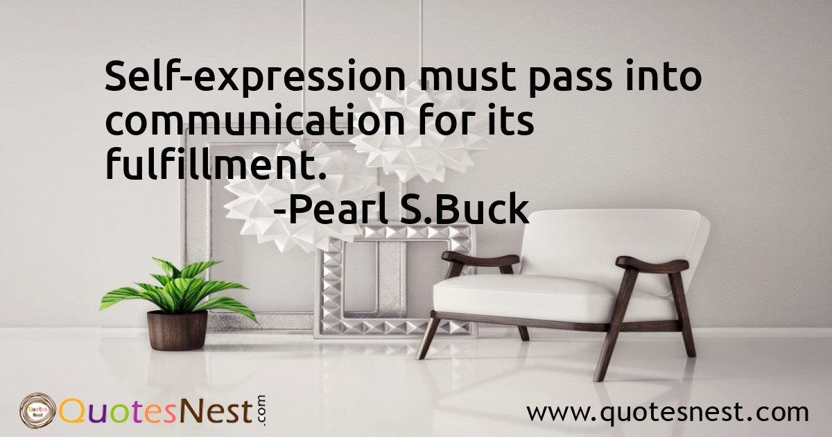 Self-expression must pass into communication for its fulfillment.