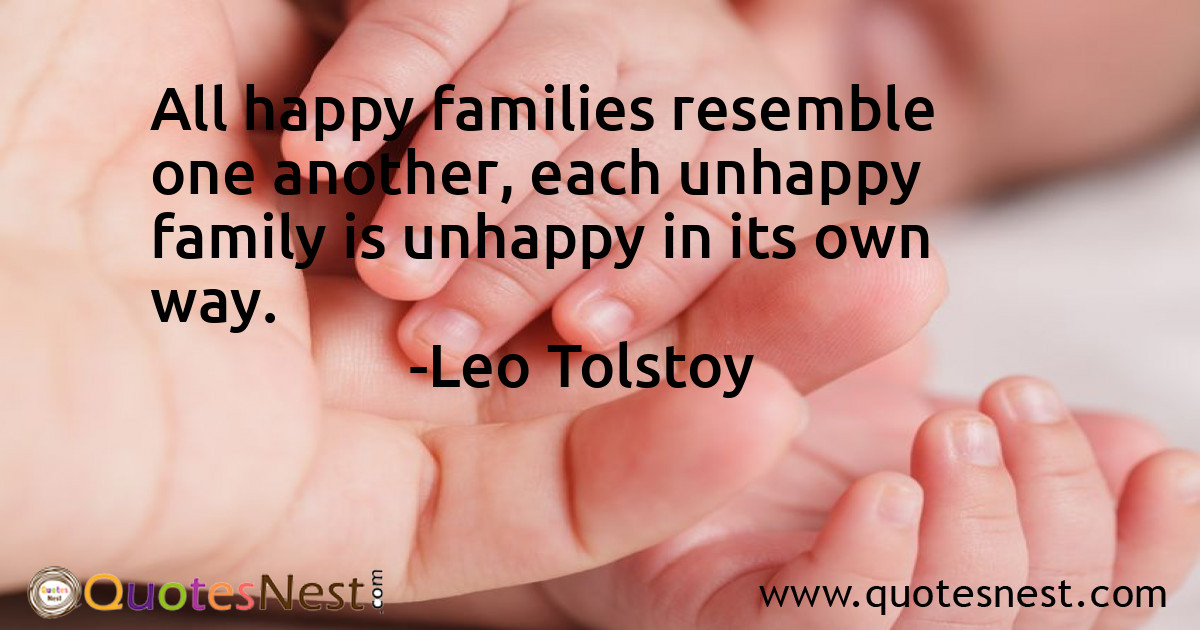 All happy families resemble one another, each unhappy family is unhappy in its own way.